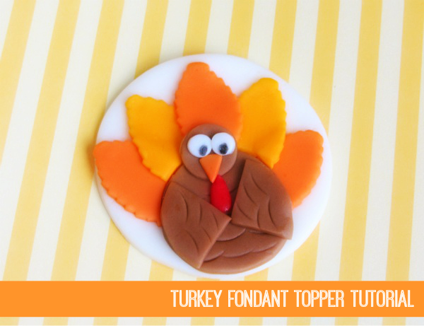 Turkey Fondant Topper Tutorial by Love and Sugar Kisses