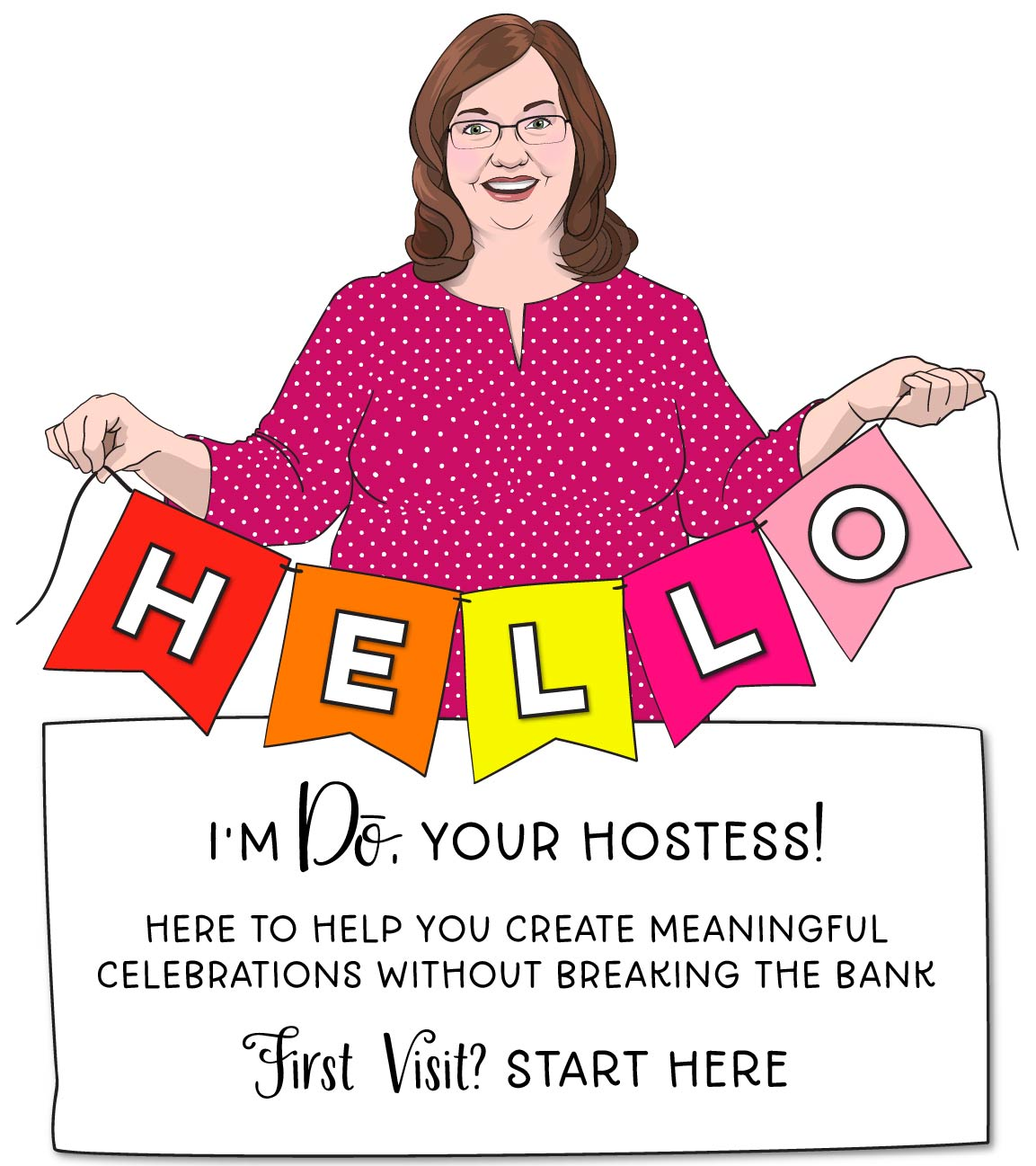 Hello! I'm Do, your hostess, here to help you create meaningful celebrations that won't break the bank.