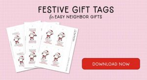 Free Festive Gift Tags for Neighbor Gifts - Download Now